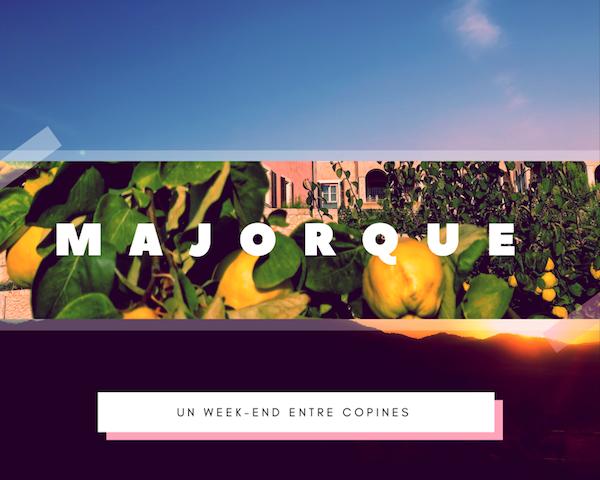 un week-end entre copines à Majorque